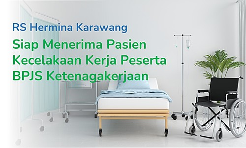 Hermina Hospitals Karawang Ready to Receive Work Accident Patients from BPJS Employment Participants