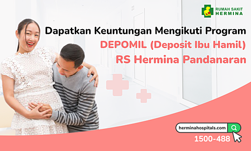 Get the Benefits of Joining the DEPOMIL Program of Hermina Pandanaran Hospital