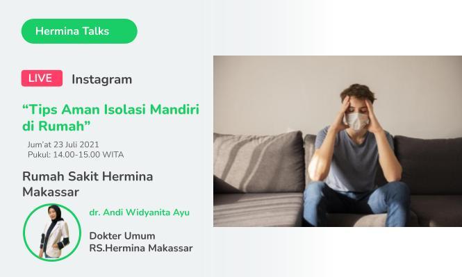 "Hermina Talks ""Tips Aman Isolasi Mandiri di Rumah"""
