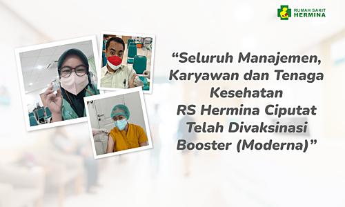 Seluruh Manajemen, Karyawan dan Tenaga Kesehatan RS Hermina Ciputat Sudah Vaksin Booster (Moderna)