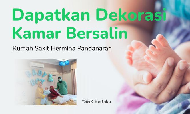 Dapatkan Dekorasi Kamar Bersalin di Rumah Sakit Hermina Pandanaran