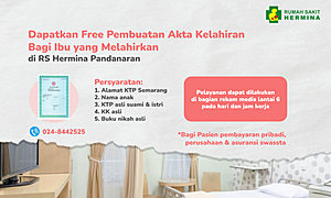 Dapatkan Free Pembuatan Akta Kelahiran Bagi Pasien Ibu Melahirkan di RS Hermina Pandanaran